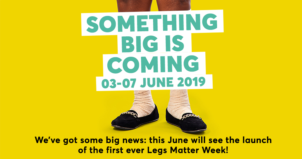 Legs with text about Legs Matter Week 3-7 June 2019